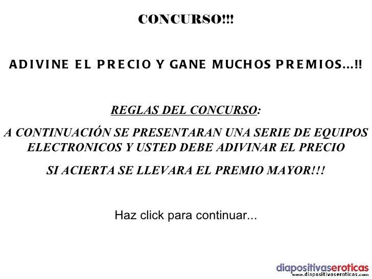 CONCURSO!!! ADIVINE EL PRECIO Y GANE MUCHOS PREMIOS...!! REGLAS DEL CONCURSO : A CONTINUACIÓN SE PRESENTARAN UNA SERIE DE ...