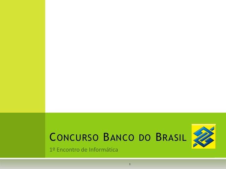 Cenáculo Preparatório para o Concurso Banco do Brasil  - 1º encontro área informática