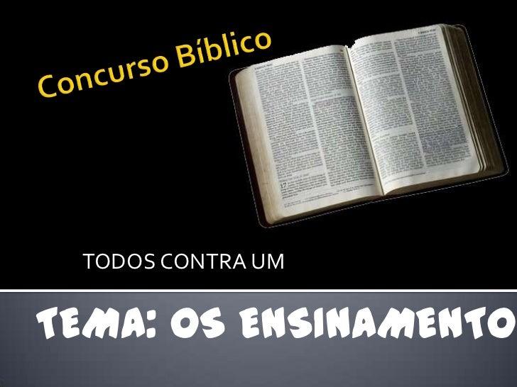 Concurso Bíblico<br />TODOS CONTRA UM<br />TEMA: OS ENSINAMENTOS DE JESUS<br />