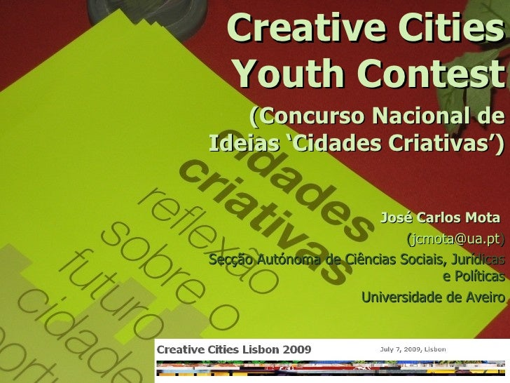 Creative Cities   Youth Contest    (Concurso Nacional de Ideias 'Cidades Criativas')                            José Carlo...