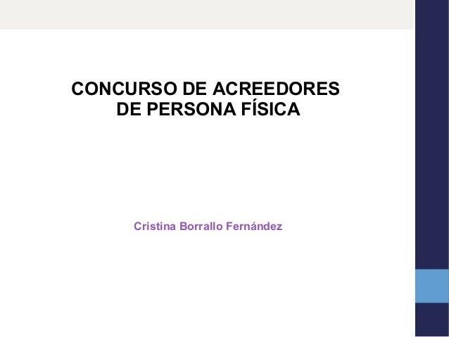 CONCURSO DE ACREEDORES DE PERSONA FÍSICA  Cristina Borrallo Fernández
