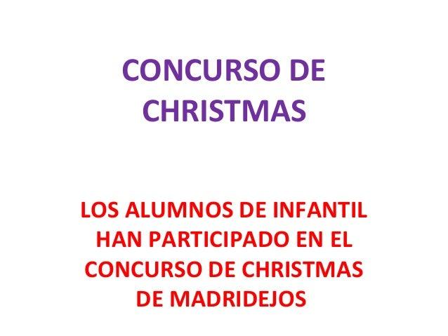 CONCURSO DE CHRISTMAS LOS ALUMNOS DE INFANTIL HAN PARTICIPADO EN EL CONCURSO DE CHRISTMAS DE MADRIDEJOS