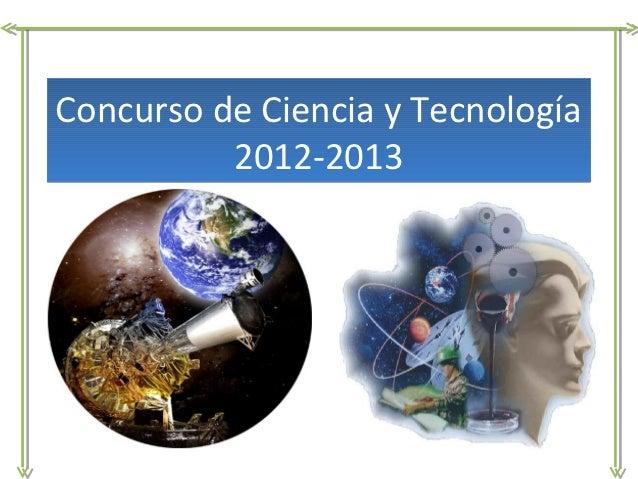 Concurso de ciencia y tecnología 2012 2013