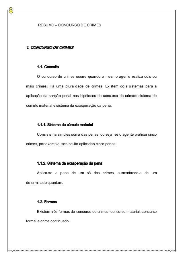 RESUMO – CONCURSO DE CRIMES1. CONCURSO DE CRIMES1.1. ConceitoO concurso de crimes ocorre quando o mesmo agente realiza doi...