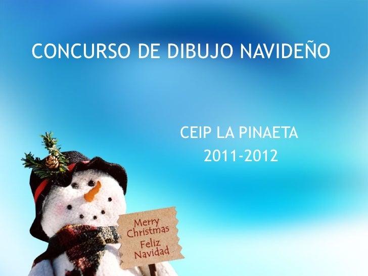 CONCURSO DE DIBUJO NAVIDEÑO CEIP LA PINAETA  2011-2012