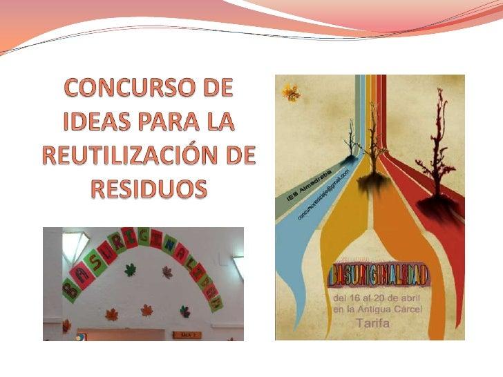 CONCURSO DE IDEAS PARA LA REUTILIZACIÓN DE RESIDUOS<br />