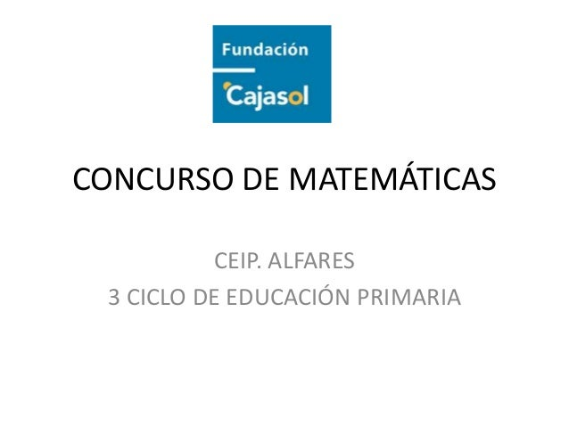 CONCURSO DE MATEMÁTICAS          CEIP. ALFARES 3 CICLO DE EDUCACIÓN PRIMARIA
