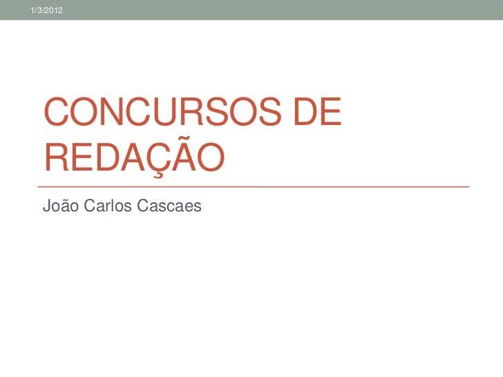 1/3/2012   CONCURSOS DE   REDAÇÃO   João Carlos Cascaes