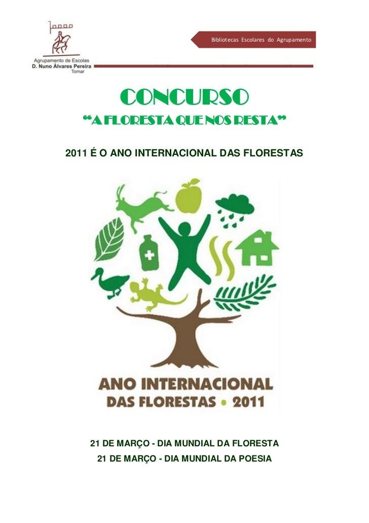 "Bibliotecas Escolares do Agrupamento_______________________         CONCURSO  ""A FLORESTA QUE NOS RESTA""2011 É O ANO INTER..."