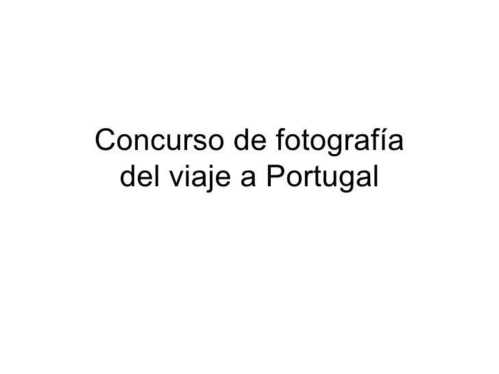 Concurso de fotografía del viaje a Portugal