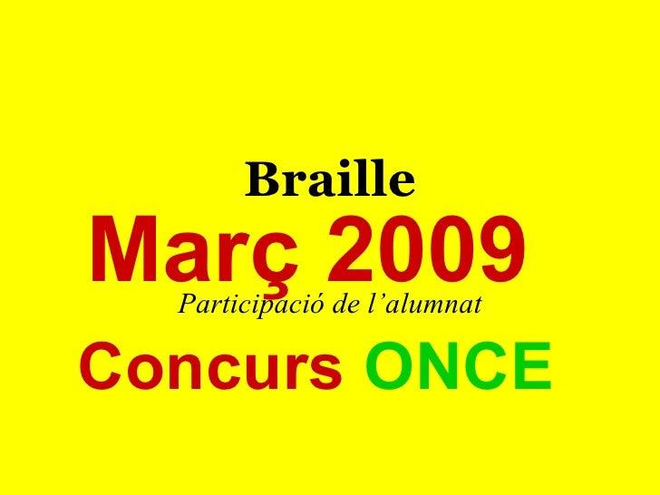 Braille Participació de l'alumnat Març 2009 Concurs  ONCE