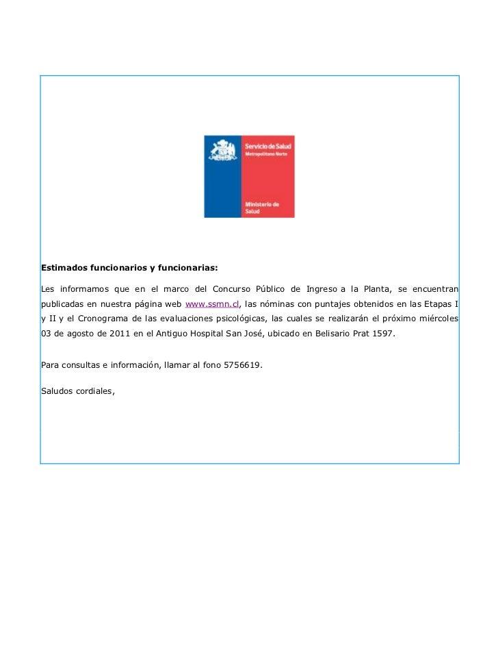 Estimados funcionarios y funcionarias: Les informamos que en el marco del Concurso Público de Ingresoa la Planta, se e...