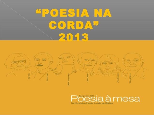 """POESIA NA  CORDA""   2013  POESIA NA CORDA 2012"