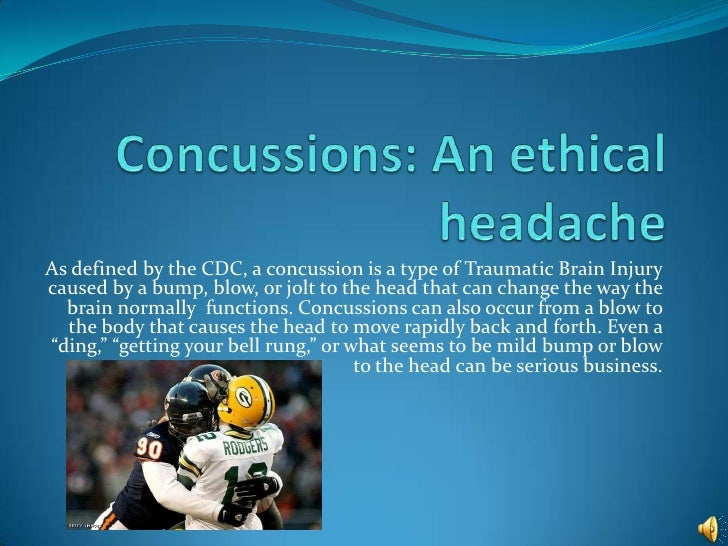 As defined by the CDC, a concussion is a type of Traumatic Brain Injurycaused by a bump, blow, or jolt to the head that ca...