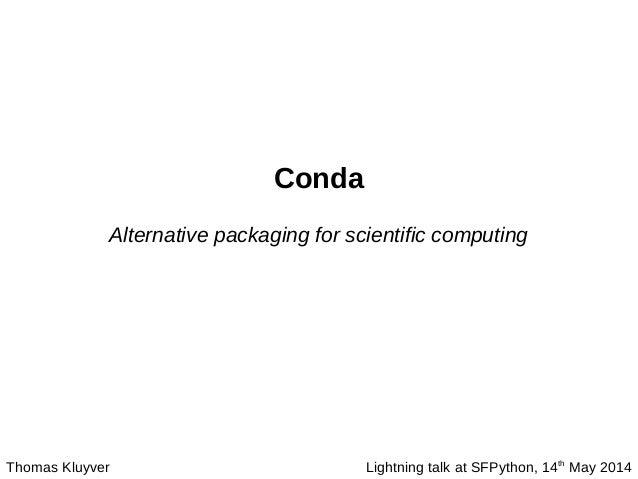 Conda - alternative packaging for scientific computing
