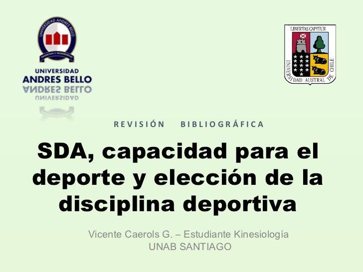 REVISIÓN       BIBLIOGRÁFICASDA, capacidad para eldeporte y elección de la  disciplina deportiva    Vicente Caerols G. – E...