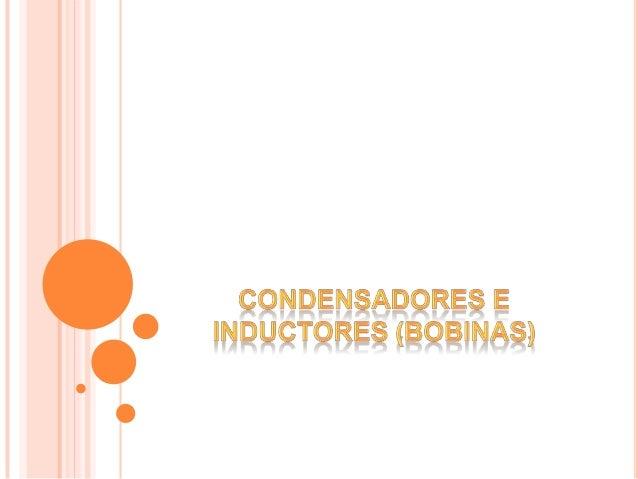 Condensadores inductores