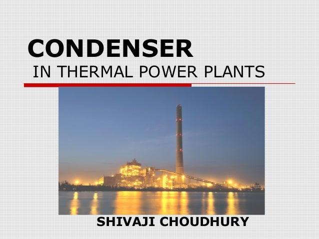 CONDENSERIN THERMAL POWER PLANTS      SHIVAJI CHOUDHURY