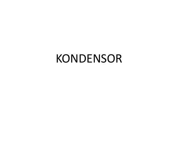 KONDENSOR