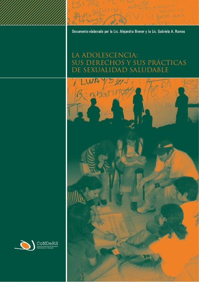 Documento elaborado por la Lic. Alejandra Brener y la Lic. Gabriela A. RamosLA ADOLESCENCIA:SUS DERECHOS Y SUS PRÁCTICASDE...