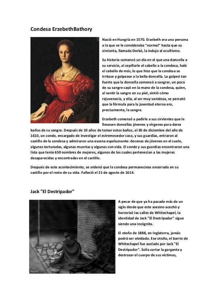 Condesa ErzebethBathory                                          Nació en Hungría en 1570. Erzebeth era una persona       ...