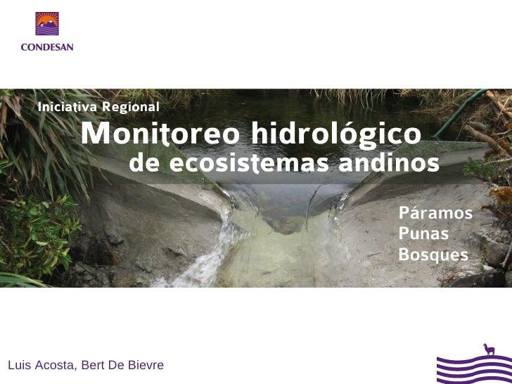 Iniciativa regional Monitoreo hidrológico de ecosistemas andinos. Por Luis Acosta