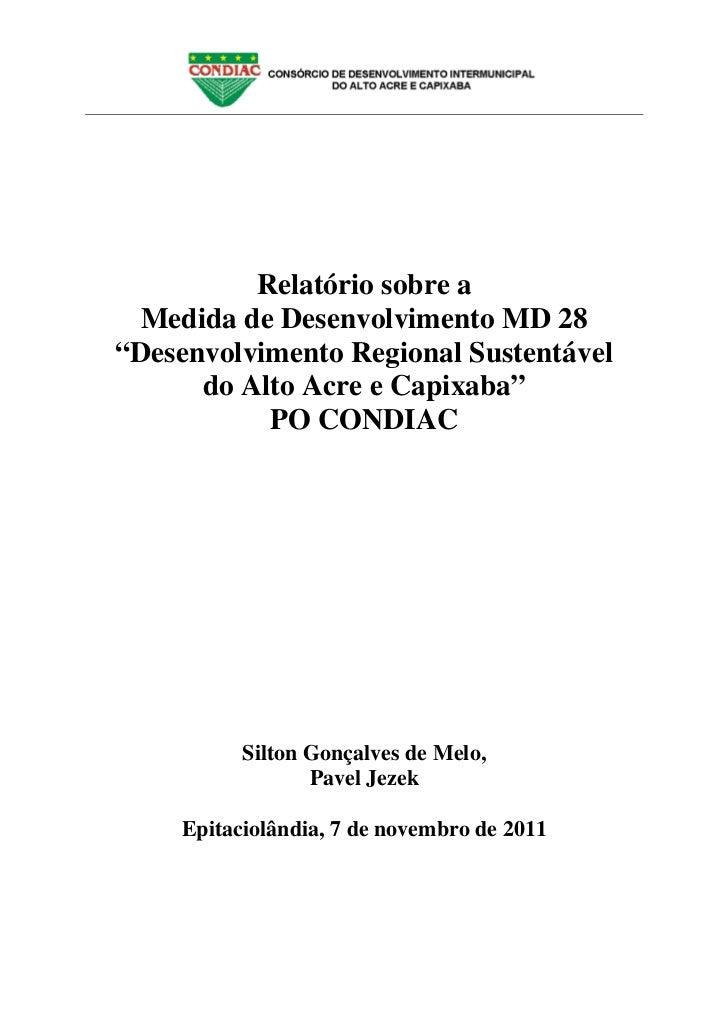 """Relatório sobre a  Medida de Desenvolvimento MD 28""""Desenvolvimento Regional Sustentável      do Alto Acre e Capixaba""""     ..."""
