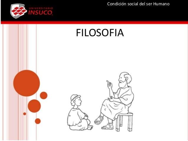 FILOSOFIACondición social del ser Humano