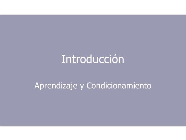 Introducción Aprendizaje y Condicionamiento
