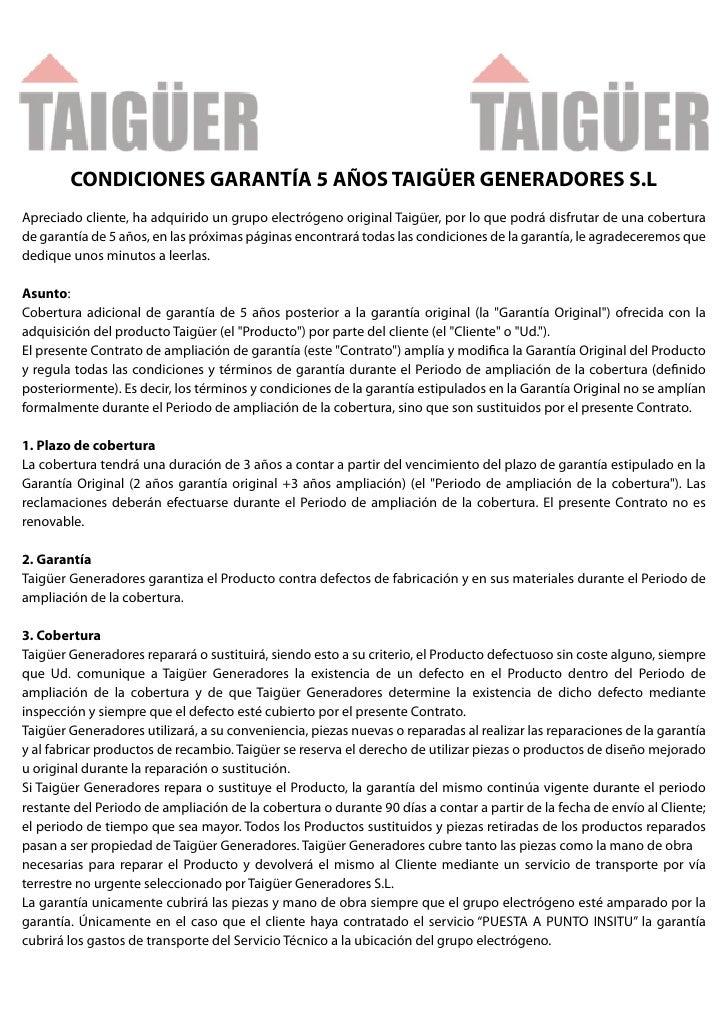 CONDICIONES GARANTÍA 5 AÑOS TAIGÜER GENERADORES S.LApreciado cliente, ha adquirido un grupo electrógeno original Taigüer, ...