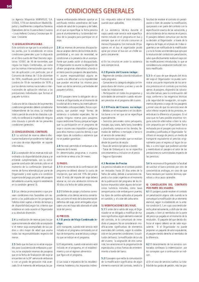 50 CONDICIONES GENERALES La Agencia Mayorista MAPAPLUS, S.A. CICMA, 1774 con domicilio en Madrid (Es- paña) y lasdiferente...