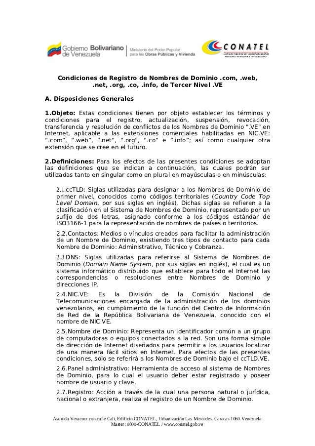 Condiciones de Registro de Nombres de Dominio .com, .web,              .net, .org, .co, .info, de Tercer Nivel .VEA. Dispo...