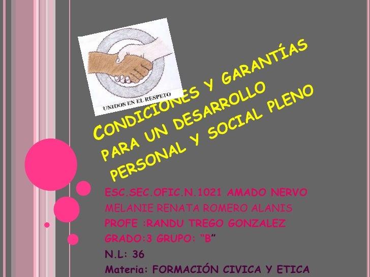 Condiciones y garantías para un desarrollo personal y social pleno<br />ESC.SEC.OFIC.N.1021 AMADO NERVO<br />MELANIE RENAT...