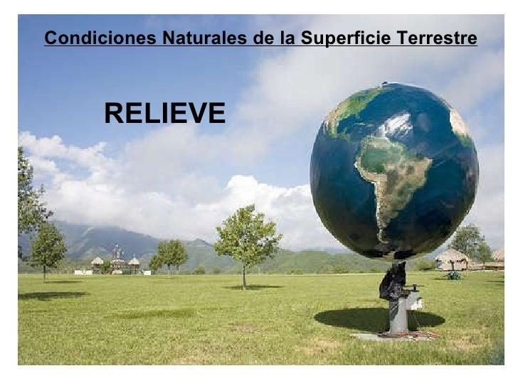 Condiciones Naturales de la Superficie Terrestre RELIEVE