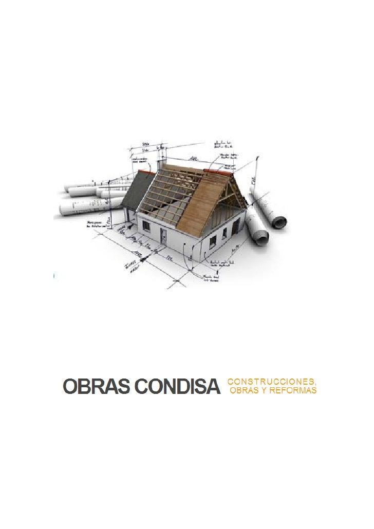 Proyectos realizados en su plazo justo!   Obras Condisa es un colectivo de profesionales de la construcción, que   asegura...