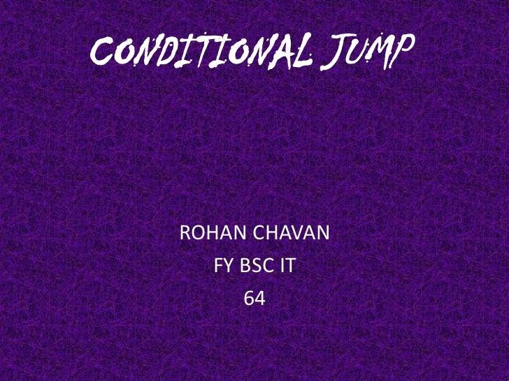 CONDITIONAL JUMP    ROHAN CHAVAN       FY BSC IT          64