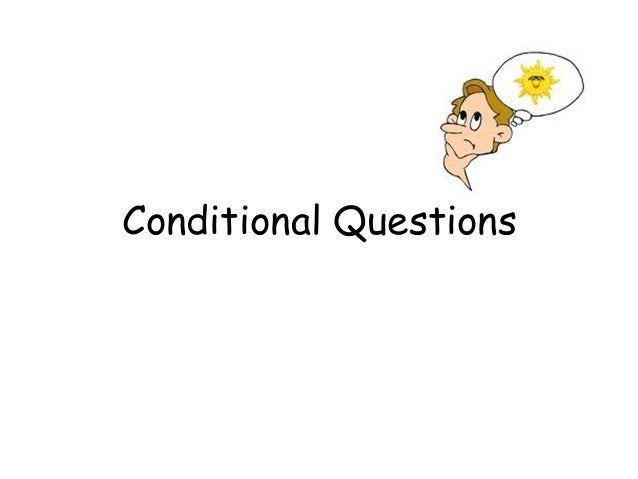 Conditional questions new