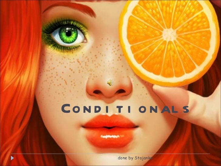 Conditionals done by Stojanka