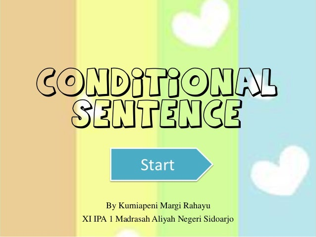 conditional sentence and type 4) complete these conditional sentences with a suitable form use conditional types 0, 1, 3 and 3, and write next to each sentence which type of conditional is.