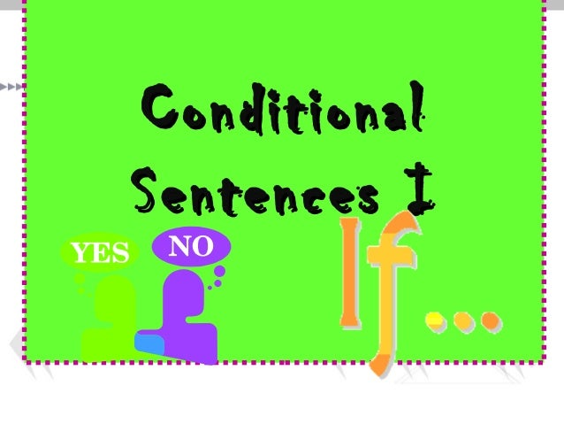 ConditionalConditional Sentences ISentences I