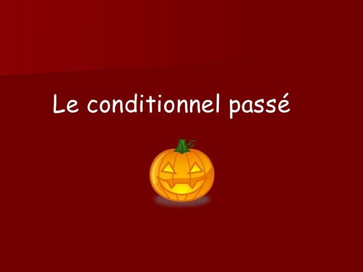 Le conditionnel pass é
