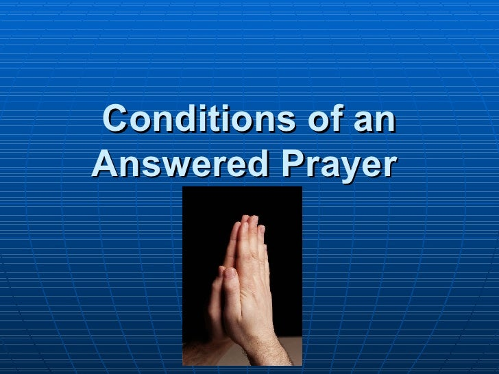 Conditions Of An Answered Prayer