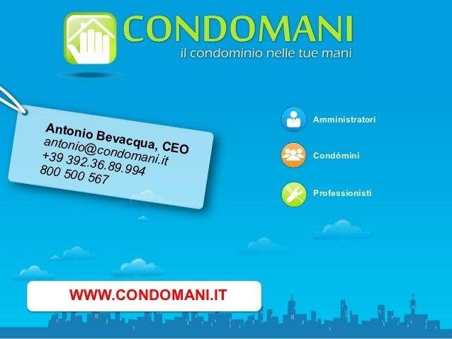 Amministratori Antoni        o antonio Bevacqua, C        @            E+39 392 condomani.it O   Condòmini        .3800 50...
