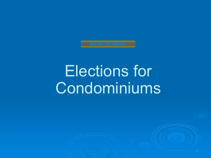 BACK TO MENU Elections forCondominiums                   1
