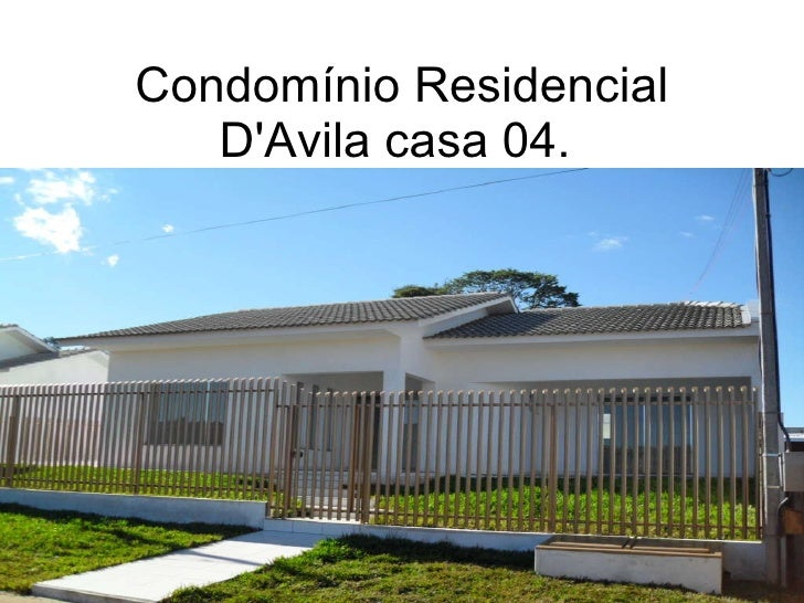 Condomínio Residencial D'Avila casa 04.