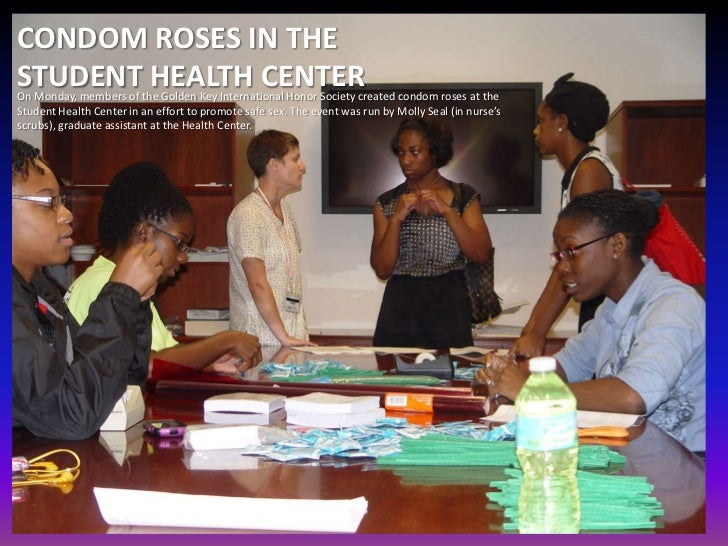 CONDOM ROSES IN THESTUDENT HEALTH CENTEROn Monday, members of the Golden Key International Honor Society created condom ro...