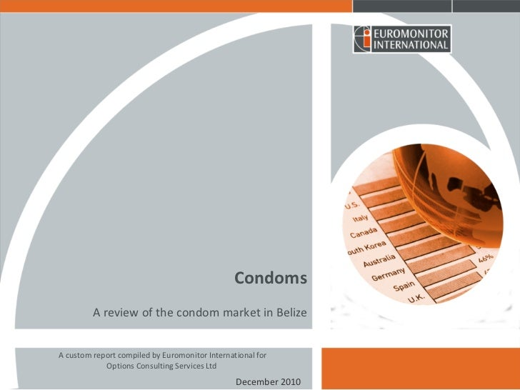 Condoms         A review of the condom market in BelizeA custom report compiled by Euromonitor International for          ...