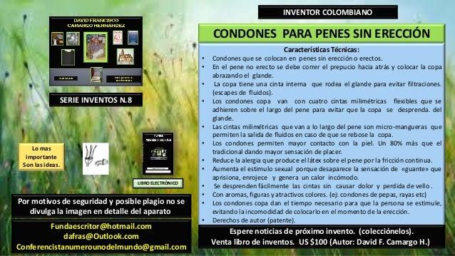 CONDONES PARA PENES SIN ERECCIÓNINVENTOR COLOMBIANOCaracterísticas Técnicas:• Condones que se colocan en penes sin erecció...