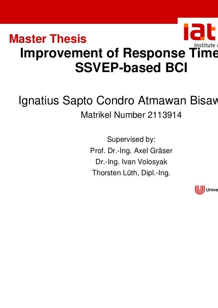 Master Thesis Improvement of Response Times in        SSVEP-based BCI Ignatius Sapto Condro Atmawan Bisawarna           Ma...