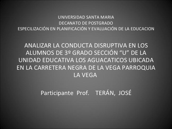 UNIVERSIDAD SANTA MARIA DECANATO DE POSTGRADO ESPECILIZACIÓN EN PLANIFICACIÓN Y EVALUACIÓN DE LA EDUCACION ANALIZAR LA CON...